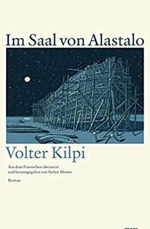 Volter Kilpi Im Saal von Alastalo Finse roman